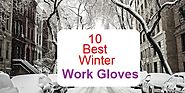 Best Heavy Duty Winter Work Gloves 2017 - Finderists