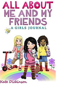All About Me and My Friends - A Girl's Journal