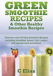 Green Smoothie Recipes & other Healthy Smoothie Recipes: Discover over 50 Easy Smoothie Recipes - breakfast smoothies...