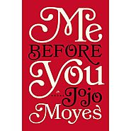 Me Before You (Me Before You, #1) ADULT BOOK!