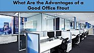 What are the Advantages of a Good Office fitout?