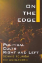 On the Edge: Political Cults Right and Left: Dennis Tourish, Tim Wohlforth