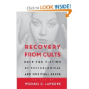 Recovery from Cults: Help for Victims of Psychological and Spiritual Abuse: Michael D. Langone