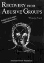 Recovery from Abusive Groups: Wendy Ford, Wendy Wolfberg