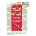 Captive Hearts, Captive Minds : Freedom and Recovery from Cults and Other Abusive Relationships (97808979...