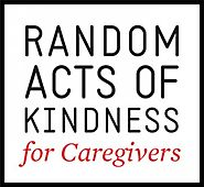 Random Acts of Kindness for Caregivers - Lynne Cobb