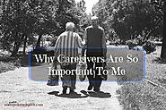 Why Caregivers Are So Important To Me - Cathy Chester | An Empowered Spirit