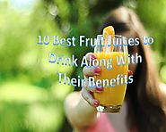 10 Best Fruit Juices to Drink Along With Their Benefits