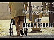 Best Bariatric Rolling Walkers For Overweight People