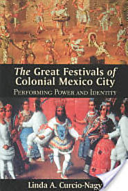 The Great Festivals of Colonial Mexico City