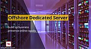 Why should you choose an offshore dedicated server?