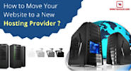 Key Elements to Remember While Moving with New Hosting Provider