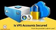Is VPS Accounts Secured From the Provider's Admin User?