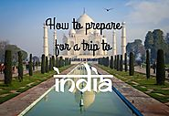 San Francisco To India: What To Pack for the Trip?