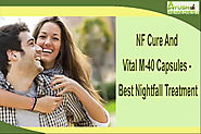 NF Cure and Vital M-40 Capsules - Best Nightfall Treatment