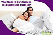 What Makes NF Cure Capsules The Best Nightfall Treatment?