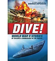 Dive!: World War II Stories of Soldiers & Submarines in the Pacific - 2016