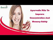 Ayurvedic Pills To Improve Concentration And Memory Safely