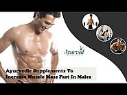 Ayurvedic Supplements To Increase Muscle Mass Fast In Males