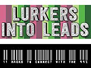 Lurkers Into Leads: 11 Hacks to Connect with the 99 Percent (The Silent Majority)