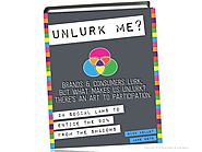 Unlurk Me? Exploring the value of Lurkers & Lurking (in the looker centric self-service economy)