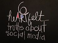 Six Heartfelt Truths of Social Media