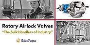 Rotary Airlock Valves-The Bulk Handlers of Industry
