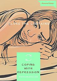 Closing the Curtains: How I Cope With Bouts of Depression