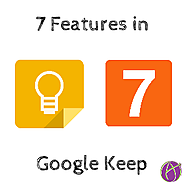 7 Features of Google Keep for You To Teach With