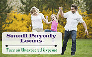 Small Payday Loans- Avail Advance Cash Exactly When You Need