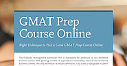 The Right Technique to Pick a Good GMAT Prep Course Online