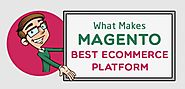 Why is Magento a Key for Perfect eCommerce Platform?