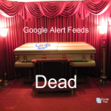 Google Alert Feeds Unexpectedly Killed Along With Google Reader