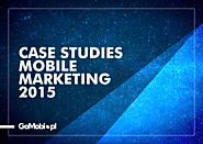"""Case studies mobile marketing 2015"" do pobrania w tym miejscu 