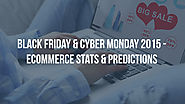 Black Friday & Cyber Monday 2015 - Ecommerce Stats & Predictions