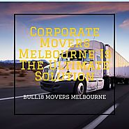 Corporate Movers Melbourne Is The Ultimate Solution