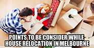 Points to be consider while house relocation in Melbourne