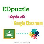 EDpuzzle + Google Classroom = Awesome! - Teaching with Technology