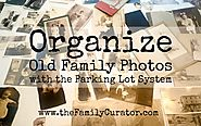Organizing Old Family Photos With the Parking Lot System