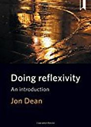 """Doing Reflexivity: An Introduction"" by Jon Dean (2017)"