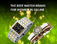 Purchase the Best Watch Brand for Women in Online