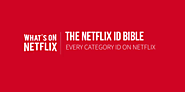 "The Netflix ID Bible - Every Category on Netflix "" What's On Netflix?"