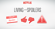 Everyone Spoils at Some Point In Their Lives | Netflix Spoilers