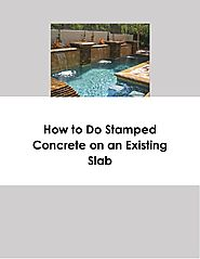 How to Do Stamped Concrete on an Existing Slab