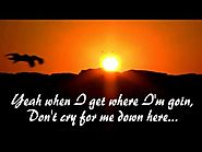 When I get where I'm going ~Brad Paisley & Dolly Parton ~ Lyrics