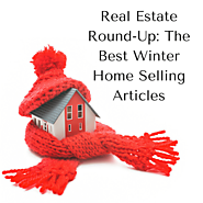 Real Estate Round-Up: The Best Winter Home Selling Articles
