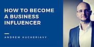 How to Become a Business Influencer