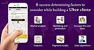 6 success determining factors to consider while building a Uber clone