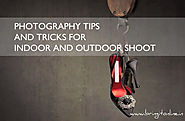 Photography Tips For Beginners For Indoor And Outdoor Photography