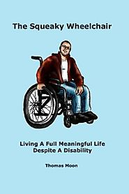 The Squeaky Wheelchair - About Living With A Disability
